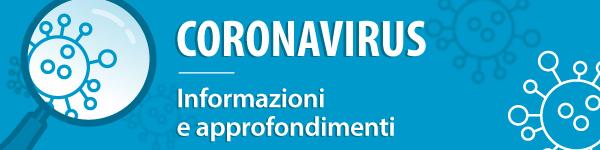 Coronavirus: informazioni e approfondimenti