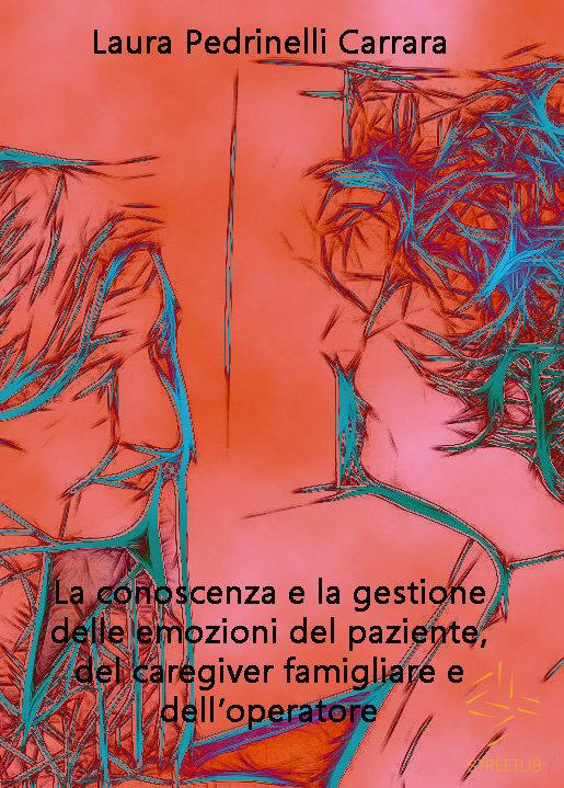 emozioni, psicologia, malattia, gestione del paziente, caregiver famigliare